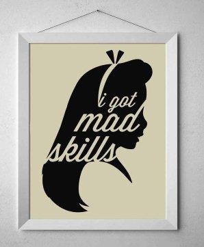 noodlehug ~ I Got Mad Skills - Alice Typography Poster
